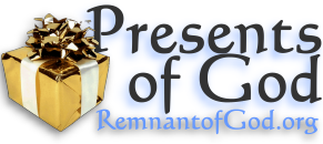 Presents of God ministry at RemnantofGod.org